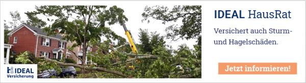 Die IDEAL HausRatversicherung bei Sturm- und Hagelschäden für Sie an Ihrer Seite!